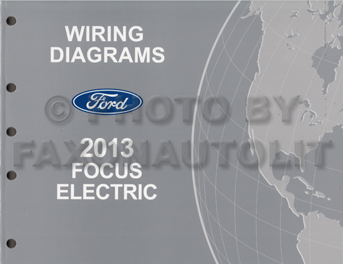 2013 Ford Focus Electric Wiring Diagram Manual Original All