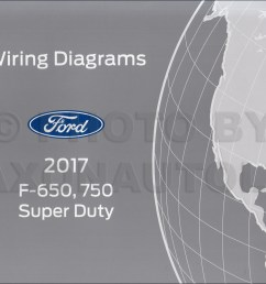 2017 ford f 650 and f 750 super duty truck wiring diagram manual original [ 1307 x 1000 Pixel ]
