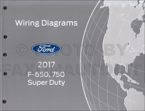 2017 Ford F650 and F750 Super Duty Truck Wiring Diagram