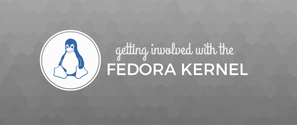 Getting involved with the Fedora kernel