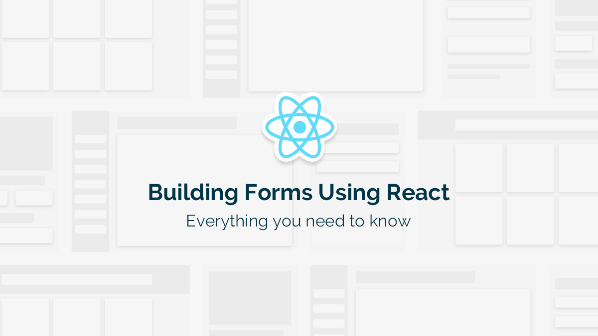 Building forms using React — everything you need to know