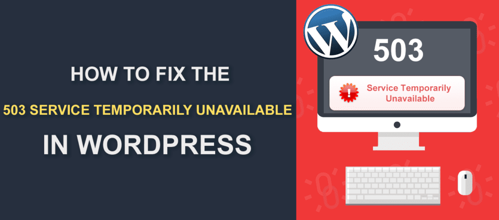 503 Service Temporarily Unavailable Error In WordPress - How To Fix It?