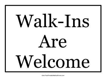 Printable Walk-Ins Welcome Sign