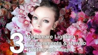 3 Nightmare Lighting Environments and How to Photograph ...
