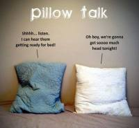 Pillow Talk | Funny Pictures, Quotes, Memes, Funny Images ...