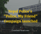 Nepal Police My Friend Campaign