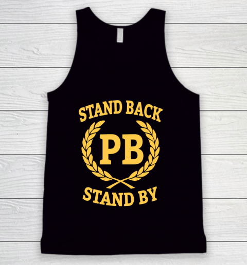 Stand Back And Stand By Tank Top