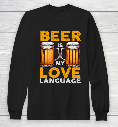 Beer Lover Funny Shirt Beer is my Love Language Long Sleeve T-Shirt