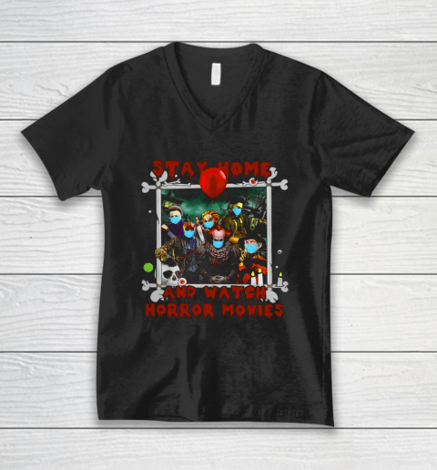 Stay home and watch horror movies V-Neck T-Shirt