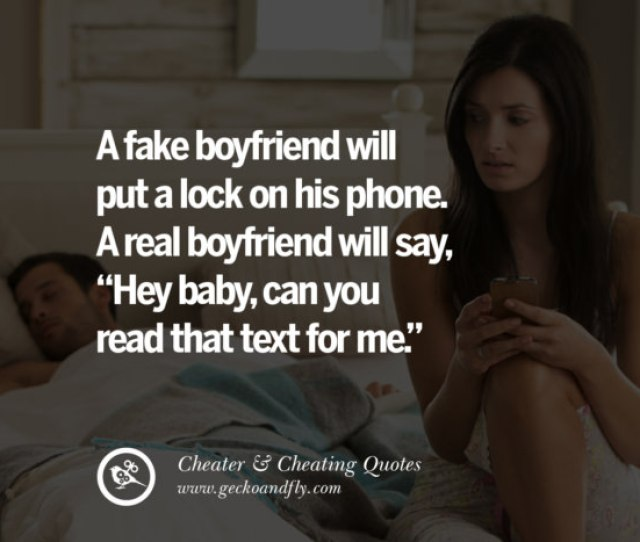 A Fake Boyfriend Will Put A Lock On His Phone A Real Boyfriend Will Say