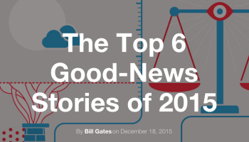 Bill Gates picks his favorite feel-good stories of the year