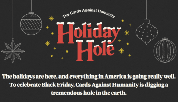 'Cards Against Humanity' has raised more than $100,000 to dig a massive, pointless hole