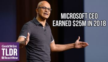TLDR: Microsoft CEO Satya Nadella earned $25M in 2018