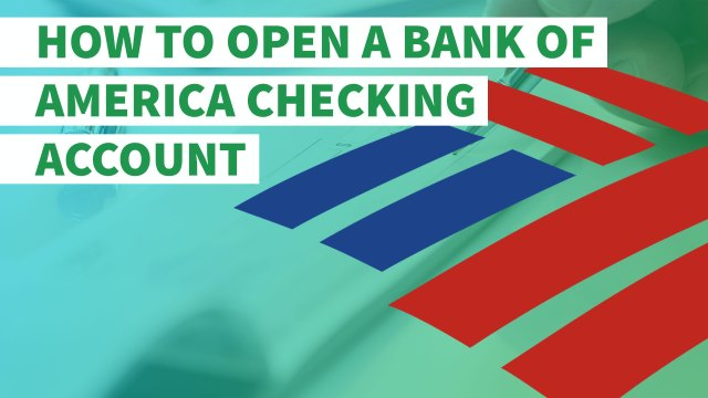 How To Open a Bank of America Checking Account  GOBankingRates
