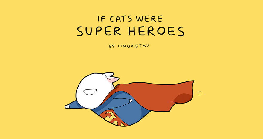 If Cats Were Superheroes By Lingvistov  Graphicloads