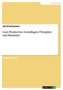 Lean Production Grundlagen, Prinzipien Und Bausteine