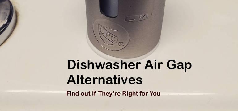 dishwasher air gap alternatives find