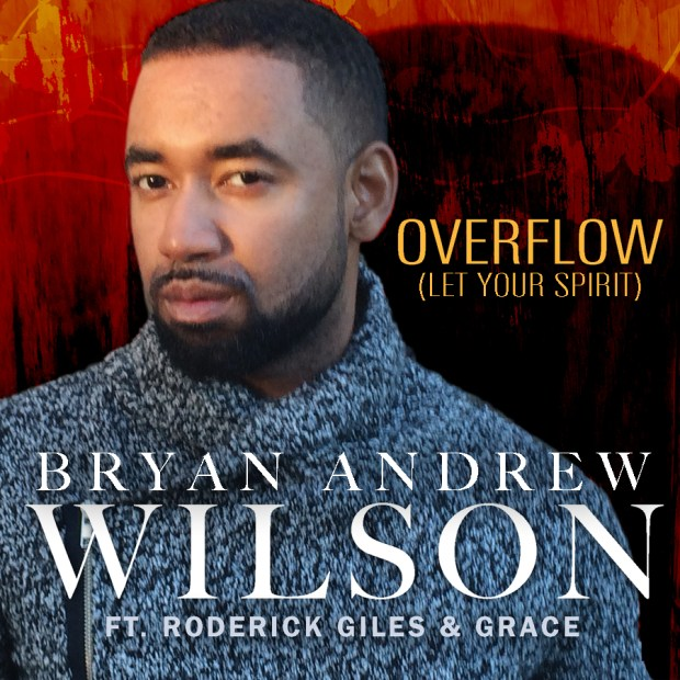 Bryan Andrew Wilson is Back on the Charts with Overflow
