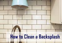 How to Clean Kitchen Backsplash Tiles