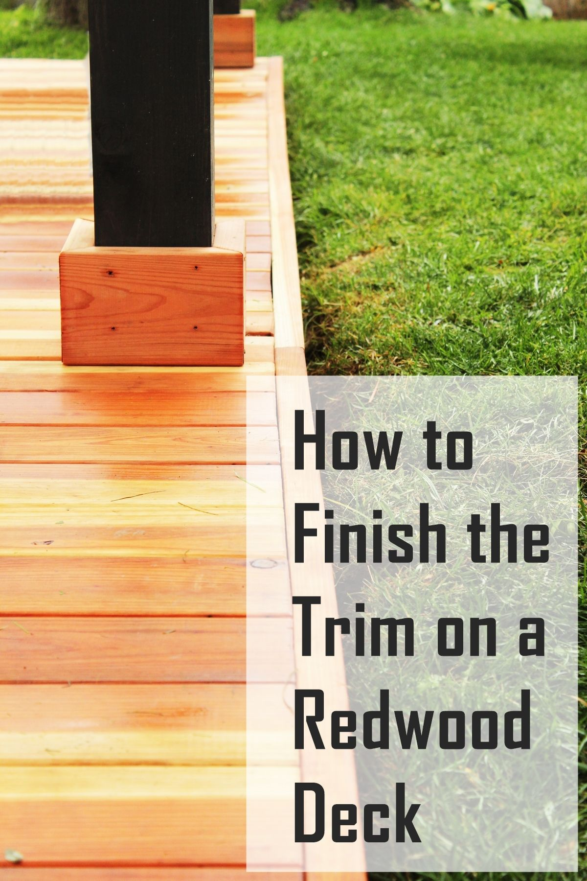 Stunning! How To Trim A Redwood Deck: Finishing Touches Before Staining & Sealing