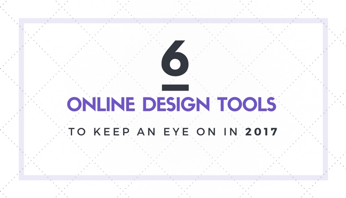 6 Online Tools for Graphic Design To Keep an Eye on in