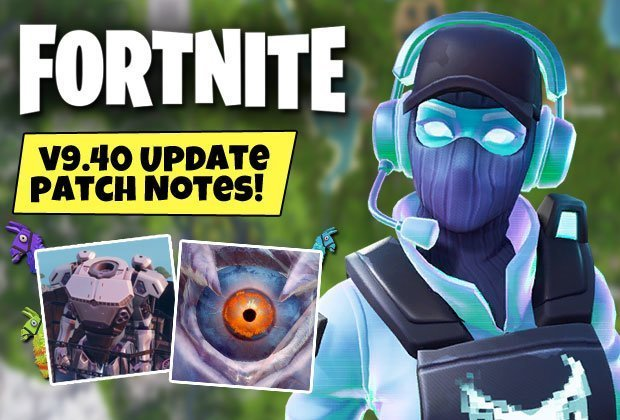 Fortnite Update 9 40 Patch Notes News Epic Games Season 9