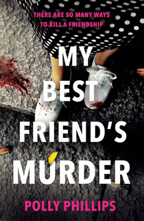 My Best Friend's Murder – the debut novel from Polly Phillips