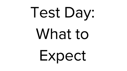 Test day: What to expect and what to bring (article