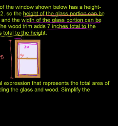 Polynomial word problem: area of a window (video)   Khan Academy [ 720 x 1280 Pixel ]