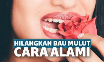 Hanya Sekejap! Cara Menghilangkan Bau Mulut Praktis | Keepo.me