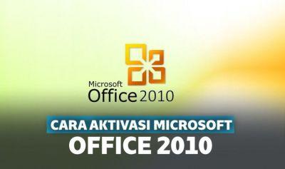 3 Cara Aktivasi Microsoft Office 2010 Offline & Permanen
