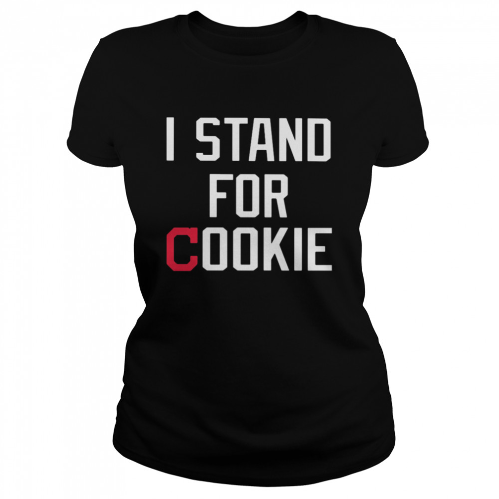 i stand for cookie  classic womens t shirt