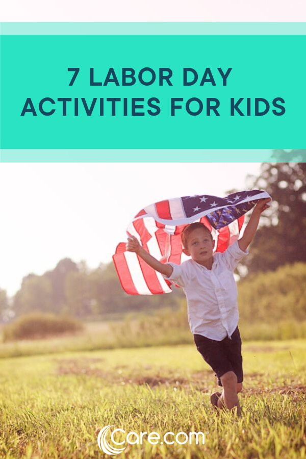 7 Labor Day Activities For Kids Care Com