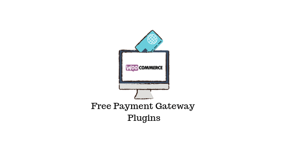 Free WooCommerce Payment Gateway Plugins