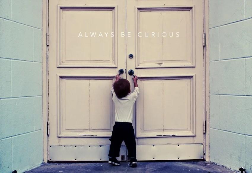 origin_4028043294 always be curious