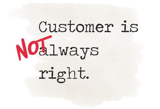 Image result for the customer is not always right