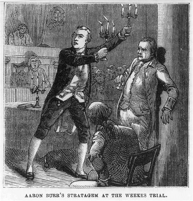 Aaron Burr's strategim at the Weeks [i.e. Levi Weeks] trial