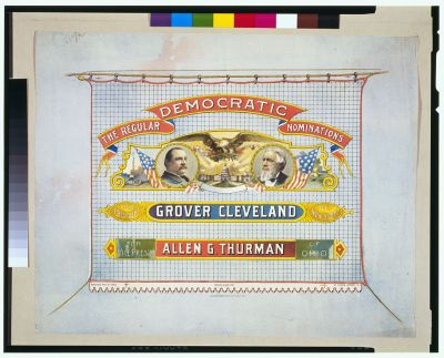The regular Democratic nominations For President, Grover Cleveland of New York. For Vice Pres't, Allen G. Thurman of Ohio.