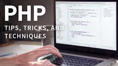 Complete PHP Tips, Tricks And Techniques For Beginners - Complete PHP Tips, Tricks And Techniques For Beginners,Advanced PHP Tips,Useful Php tips for beginners,Improve Your Programming Skills