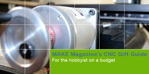 MAKE gift guide for the CNC hobbyist | Make: