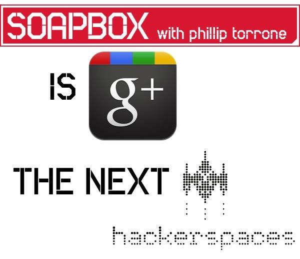 Isgoogleplusthehackerspace