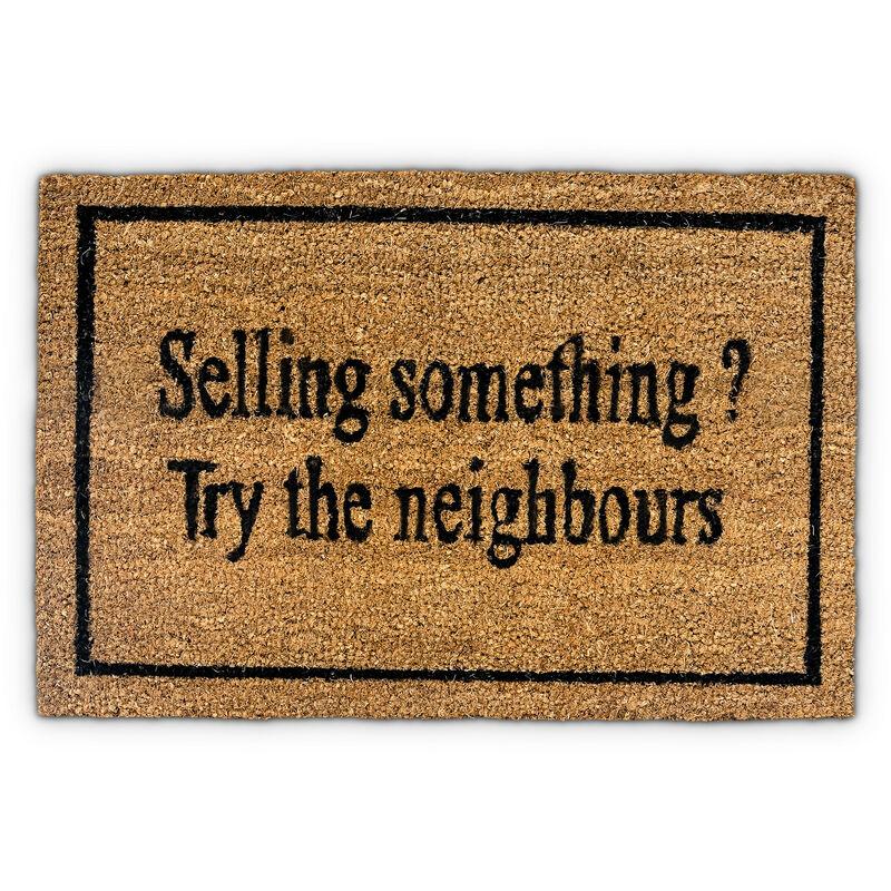 paillasson en fibres de coco avec inscription en anglais selling something try the neighbours humour natte de sol essuie pieds lxl 60 x 40 cm