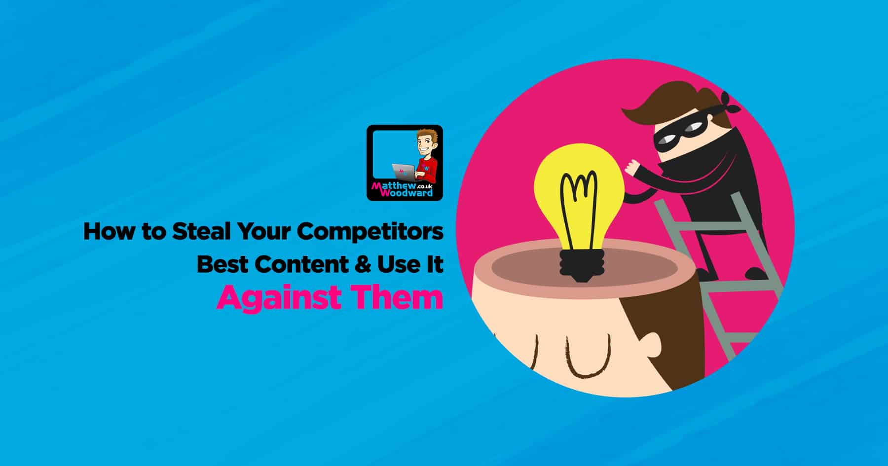 How To Steal Your Competitors Best Content  Use It Against Them