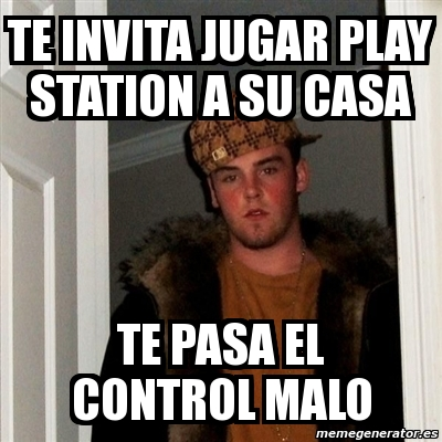 Meme Scumbag Steve te invita jugar play station a su
