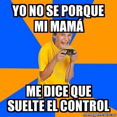 Meme Annoying Gamer Kid yo no se porque mi mamá me dice