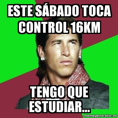 Meme Sergio Ramos Este sábado toca control 16km Tengo