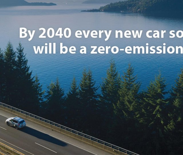 The B C Government Outlined A Plan Today To Make All Cars And Light Duty Trucks Sold In The Province Emissions Free Since 2014
