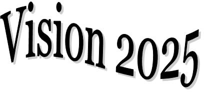 Vision 2025…Why 2025?