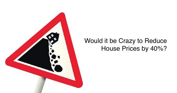 crazy reduce house prices