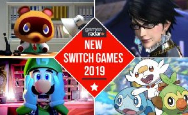 Upcoming Switch Games For 2019 And Beyond Gamesradar